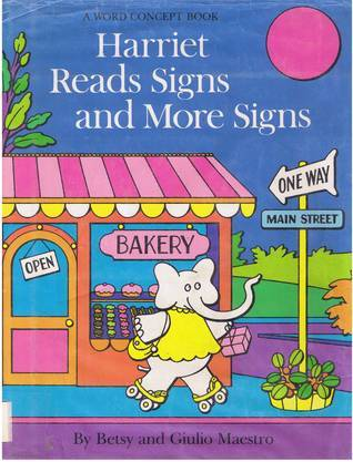 Harriet Reads Signs and More Signs (A Word Concept Book) Betsy Maestro