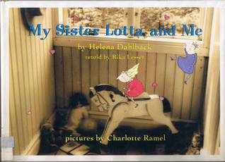 My Sister Lotta and Me  by  Helena Dahlbäck-Lutteman