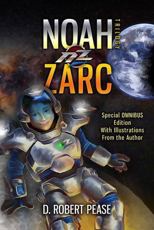 Noah Zarc: Omnibus  by  D. Robert Pease