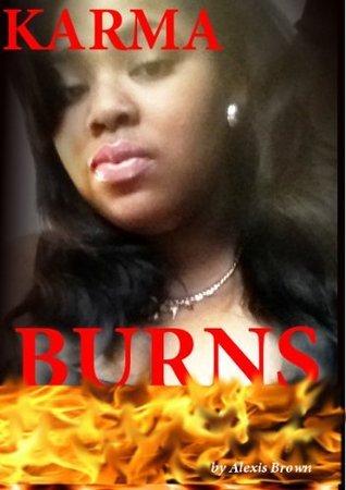 Karma Burns  by  Alexis Brown