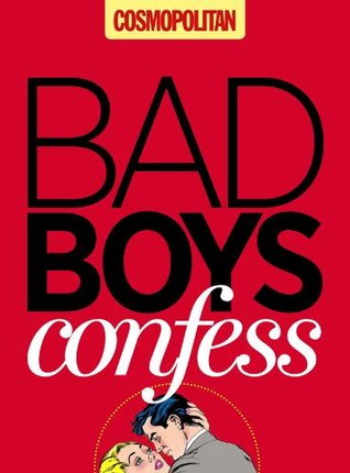 Cosmopolitan: Bad Boys Confess Cosmopolitan Magazine