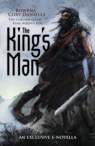 The Kings Man (King Rolens Kin, #3.5) Rowena Cory Daniells