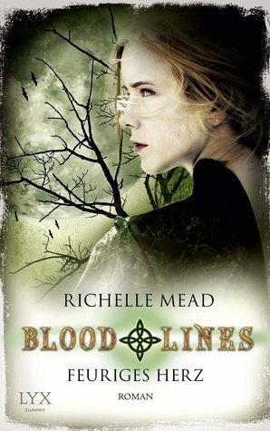 Feuriges Herz (Bloodlines, #4)  by  Richelle Mead