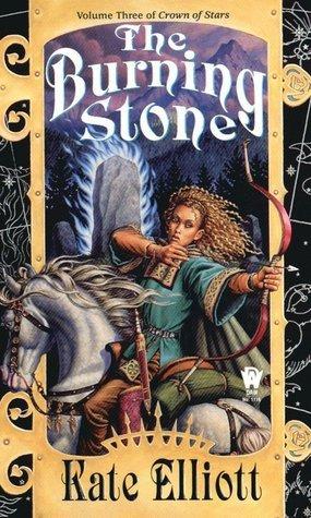 The Burning Stone (Crown of Stars, #3)  by  Kate Elliott
