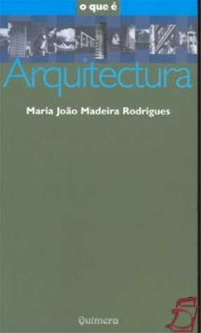 O que é - Arquitectura  by  Maria João Madeira Rodrigues