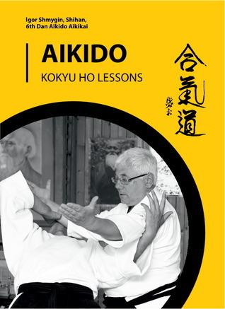 Aikido. Kokyu Ho Lessons  by  Igor Shmygin