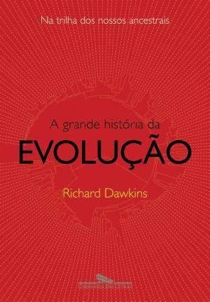 A Grande História da Evolução: Na Trilha dos Nossos Ancestrais  by  Richard Dawkins