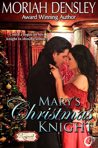 Marys Christmas Knight (Rougemont #1.5)  by  Moriah Densley