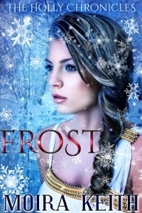 Frost (The Holly Chronicles, #1)  by  Moira Keith