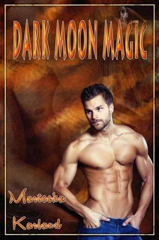 Dark Moon Magic Marteeka Karland