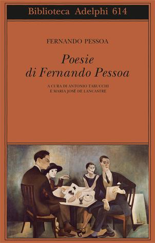 Poesie di Fernando Pessoa  by  Fernando Pessoa