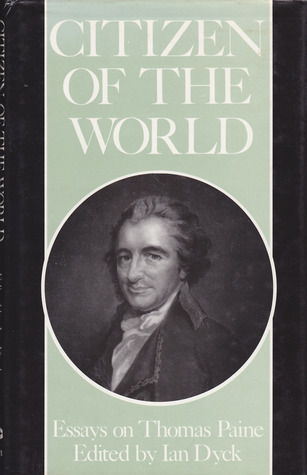 Citizen Of The World: Essays On Thomas Paine  by  Ian Dyck