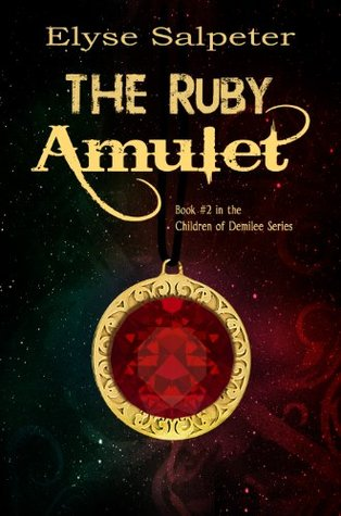The Ruby Amulet (Children of Demilee, #2) Elyse Salpeter