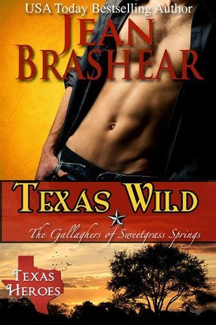Texas Wild: The Gallaghers of Sweetgrass Springs (Texas Heroes, #8) Jean Brashear