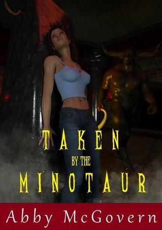 Taken the Minotaur by Abby McGovern