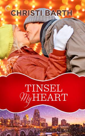 Tinsel My Heart Christi Barth