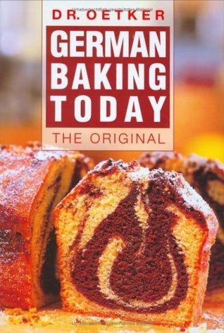 German Baking Today. The Original  by  Oetker Verlag