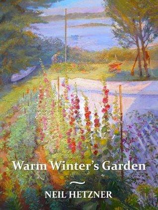 Warm Winters Garden Neil Hetzner