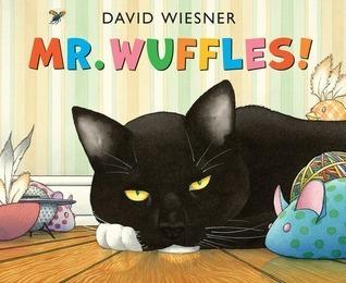 Mr Wuffles!  by  David Wiesner