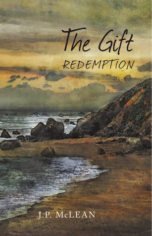 Redemption (The Gift, #3) J.P. McLean