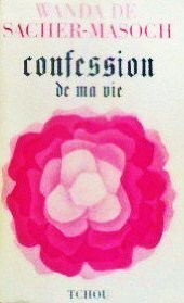 Confession de ma vie Wanda von Sacher-Masoch