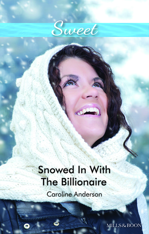 Snowed In With The Billionaire  by  Caroline Anderson