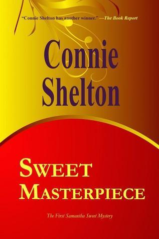 Sweet Masterpiece (Samantha Sweet, #1) Connie Shelton