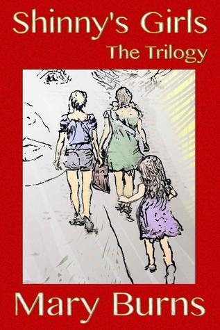 Shinnys Girls: The Trilogy Mary    Burns