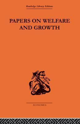 Papers on Welfare and Growth Tibor Scitovsky