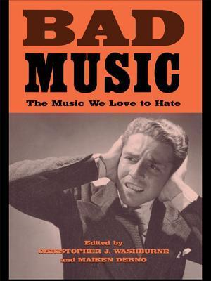 Bad Music: The Music We Love to Hate Christopher J Washburne