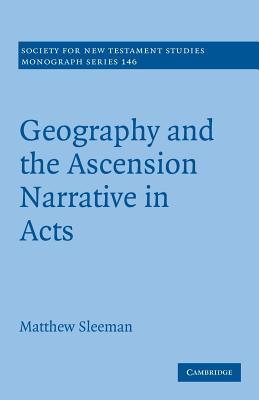 Geography and the Ascension Narrative in Acts  by  Matthew Sleeman
