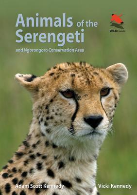 Animals of the Serengeti, and Ngorongoro Conservation Area Adam Scott Kennedy