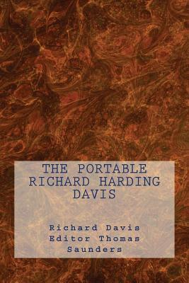 The Portable Richard Harding Davis Richard Harding Davis