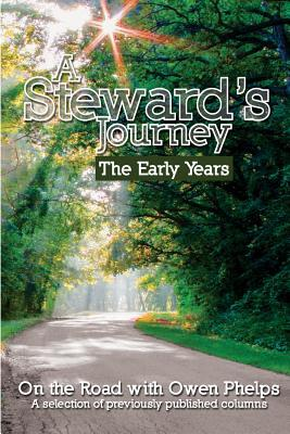 A Stewards Journey: The Early Years Owen Phelps
