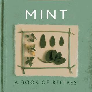 Mint: A Book of Recipes Helen Sudell