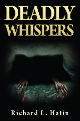 Deadly Whispers  by  Richard L. Hatin