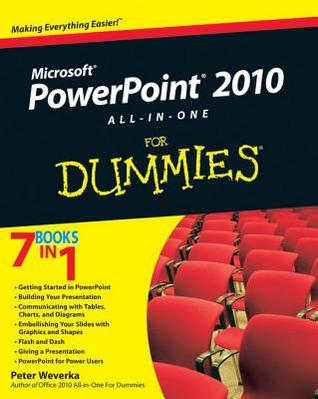 PowerPoint 2010 All-In-One for Dummies  by  Peter Weverka