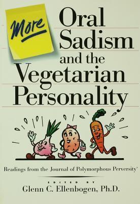 More Oral Sadism and the Vegetarian Personality  by  Glenn C. Ellenbogen