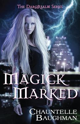Magick Marked Chauntelle Baughman