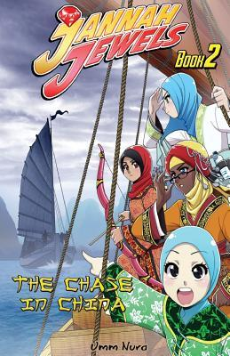 Jannah Jewels Book 2: The Chase in China  by  Umm Nura