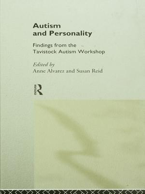Autism and Personality: Findings from the Tavistock Autism Workshop  by  Anne Alvarez