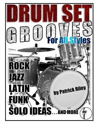 Drum Set Grooves for All Styles Patrick Riley