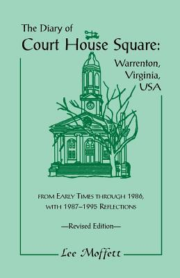 Those Who Were: Annotated Inscriptions Of Two Thousand People In Warrenton, Virginia, Cemetery, 1811 1998 Lee Moffett
