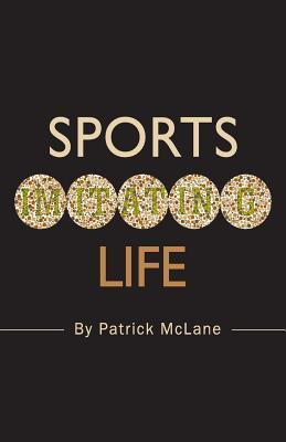 Sports Imitating Life Patrick McLane