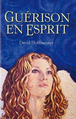 Guerison En Esprit David Hoffmeister