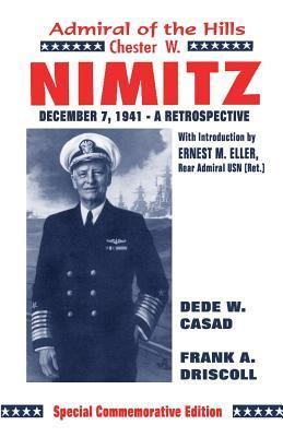 Chester W. Nimitz: Admiral of the Hills  by  Frank A. Driskill