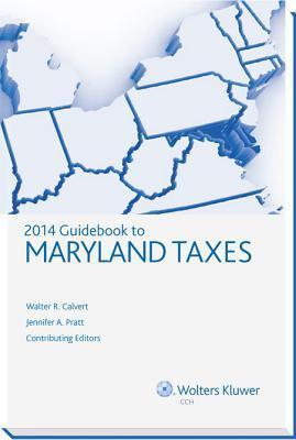 Maryland Taxes, Guidebook to (2014)  by  Walter R Calvert