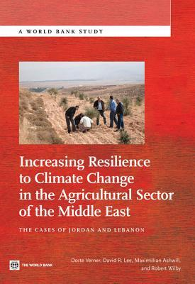 Increasing Resilience to Climate Change in the Agricultural Sector of the Middle East: The Cases of Jordan and Lebanon  by  Dorte Verner