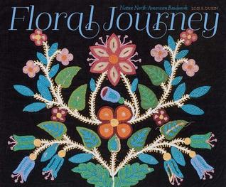 Floral Journey: Native North American Beadwork Lois Sherr Dubin
