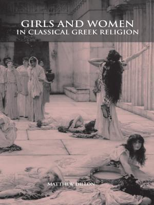 Girls and Women in Classical Greek Religion Matthew Dillon
